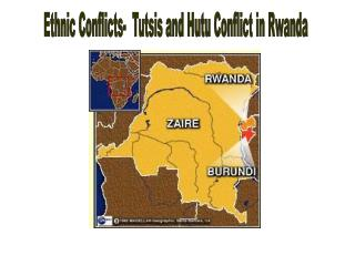 Ethnic Conflicts-  Tutsis and Hutu Conflict in Rwanda