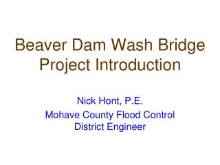 Beaver Dam Wash Bridge Project Introduction