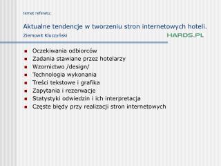 temat referatu: Aktualne tendencje w tworzeniu stron internetowych hoteli. Ziemowit Kluczyński