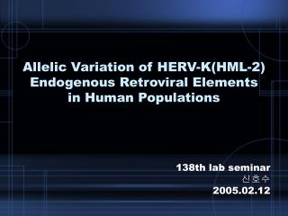 Allelic Variation of HERV-K(HML-2) Endogenous Retroviral Elements in Human Populations