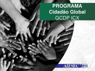 PROGRAMA Cidadão Global  GCDP ICX
