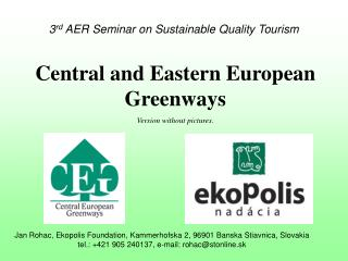 3 rd  AER Seminar on Sustainable Quality Tourism