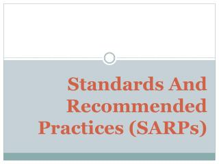 Standards And Recommended Practices (SARPs)