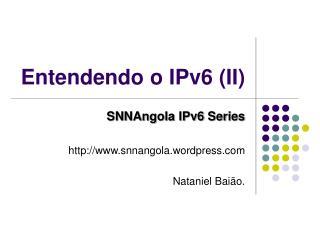 Entendendo o IPv6 (II)