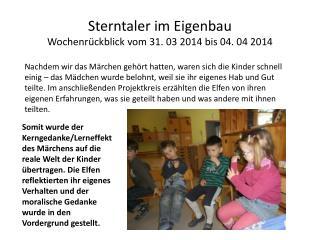 Sterntaler im  Eigenbau Wochenrückblick vom 31. 03 2014 bis 04. 04 2014
