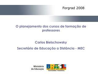 O planejamento dos cursos de formação de professores Carlos Bielschowsky