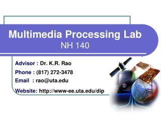 Multimedia Processing Lab NH 140