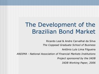 The Development of the Brazilian Bond Market