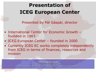 Presentation of  ICEG European Center Presented by Pál Gáspár, director