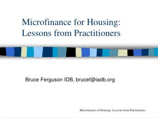 Microfinance for Housing : Lessons from Practitioners