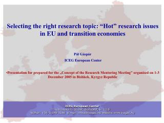 "Selecting the right research topic: ""Hot"" research issues in EU and transition economies"