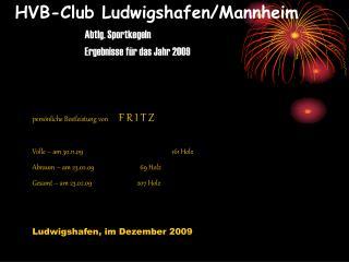 HVB-Club Ludwigshafen/Mannheim Abtlg. Sportkegeln Ergebnisse f�r das Jahr 2009