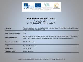 Elektrické vlastnosti látek Fyzika, 6. ročník VY_32_INOVACE_142 ,  8 .  sada, F