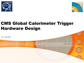 CMS Global Calorimeter Trigger Hardware Design