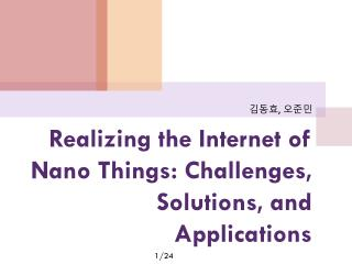 Realizing the Internet of Nano Things: Challenges, Solutions, and Applications