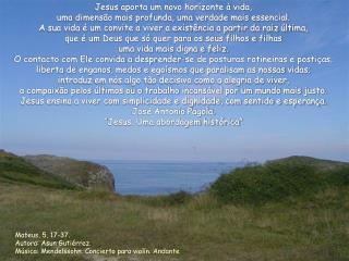 Mateus, 5, 17-37. Autora: Asun Gutiérrez. Música: Mendelssohn. Concierto para violín. Andante