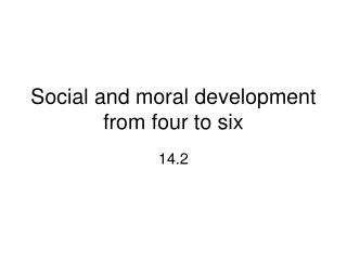 Social and moral development from four to six