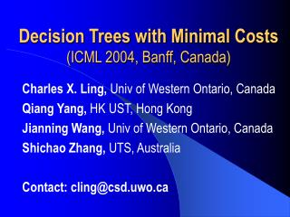 Decision Trees with Minimal Costs (ICML 2004, Banff, Canada)