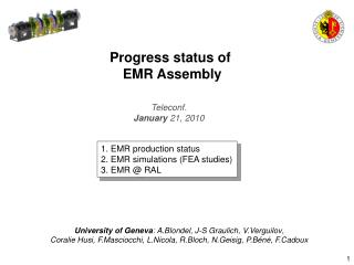 1. EMR production status 2. EMR simulations (FEA studies) 3. EMR @ RAL
