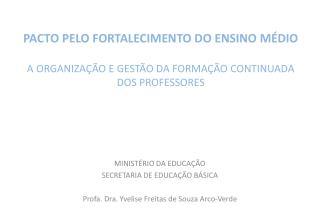 MINISTÉRIO DA EDUCAÇÃO SECRETARIA DE EDUCAÇÃO BÁSICA
