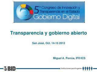 Transparencia y gobierno abierto San José, Oct. 14-15 2013
