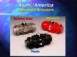 Asahi/America Pneumatic Actuators