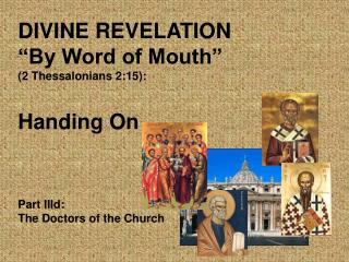 "DIVINE REVELATION  ""By Word of Mouth""  (2 Thessalonians 2:15): Handing On"