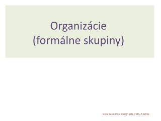Organizácie (formálne skupiny)