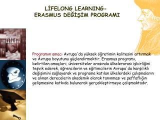 LİFELONG LEARNING-          ERASMUS DEĞİŞİM PROGRAMI