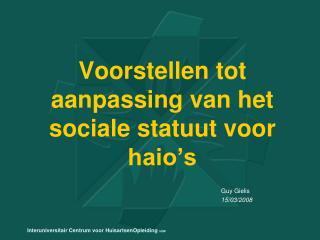 Voorstellen tot aanpassing van het sociale statuut voor haio's
