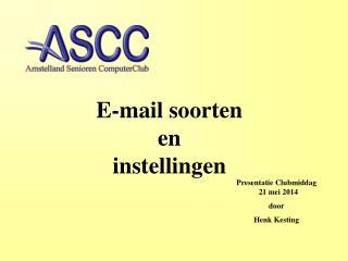 Presentatie Clubmiddag    21 mei 2014 door Henk Kesting