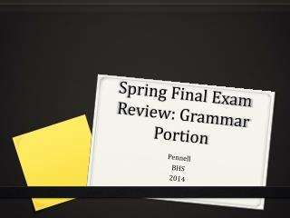 Spring Final Exam Review: Grammar Portion