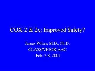COX-2  2x: Improved Safety