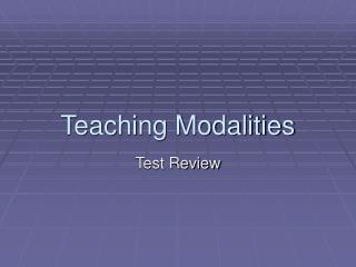Teaching Modalities