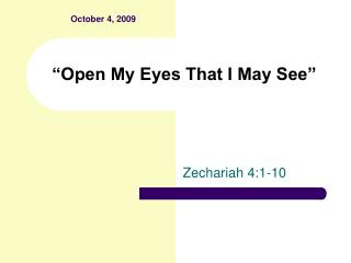 """Open My Eyes That I May See"""