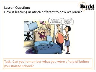 Lesson Question: How is learning in Africa different to how we learn?