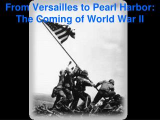 From Versailles to Pearl Harbor: The Coming of World War II