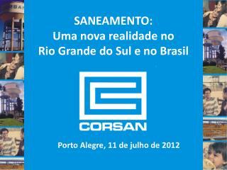 SANEAMENTO: Uma nova realidade no Rio Grande do Sul e no Brasil