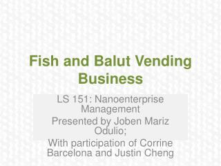 Fish and  Balut  Vending Business