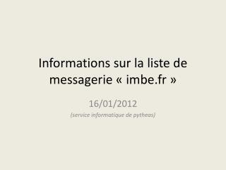 Informations sur la liste de messagerie «imbe.fr»