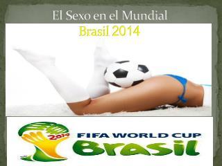 El Sexo en el Mundial Brasil  2014