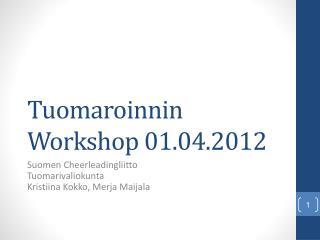 Tuomaroinnin Workshop 01.04.2012