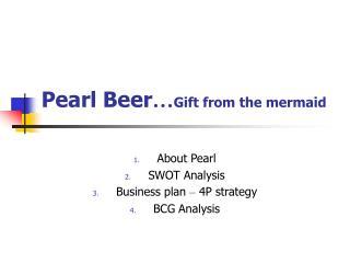 Pearl Beer … Gift from the mermaid