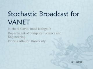 Stochastic Broadcast for VANET