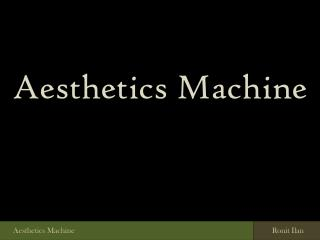 Aesthetics Machine