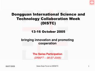 Dongguan International Science and Technology Collaboration Week (DISTC) 13-16 October 2005