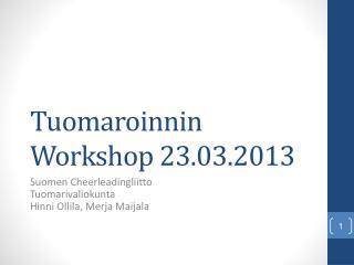 Tuomaroinnin Workshop 23.03.2013