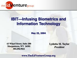 IBIT—Infusing Biometrics and Information Technology May 25, 2004