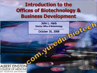 Introduction to the  Offices of Biotechnology &  Business Development