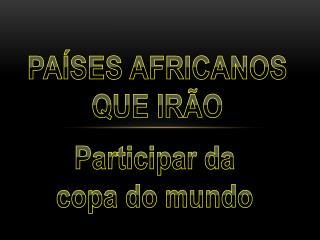 Países africanos que irão